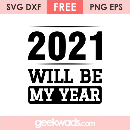 2021 Will Be My Year SVG
