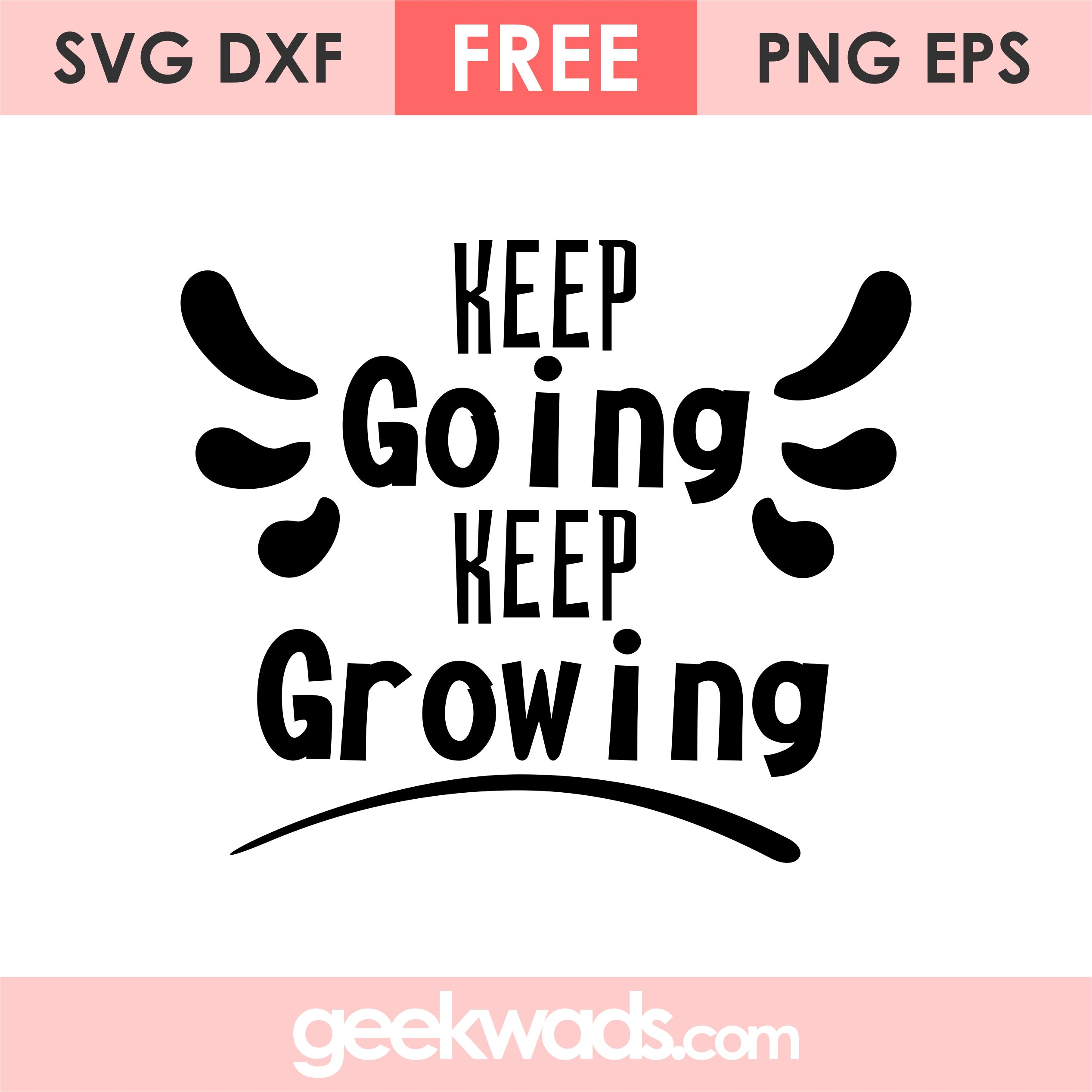 Keep Going Keep Growing svg