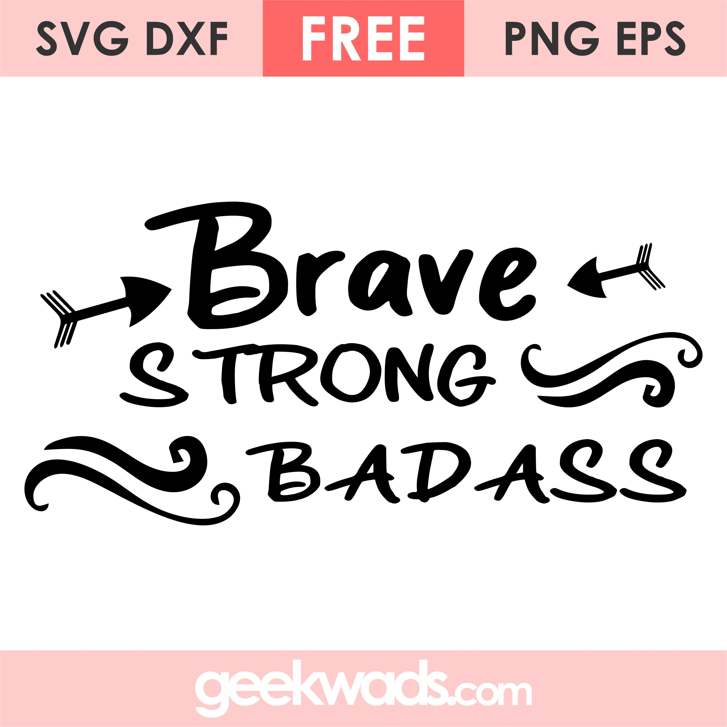 Brave Strong Badass svg