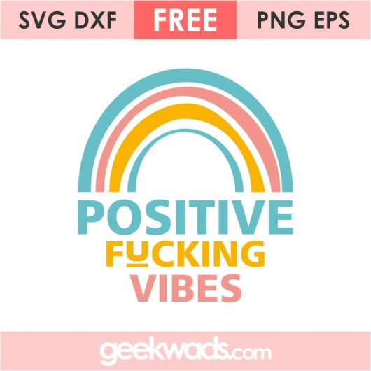 Positive Fucking Vibes SVG