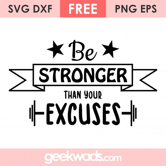 Be Stronger Than Your Excuses svg