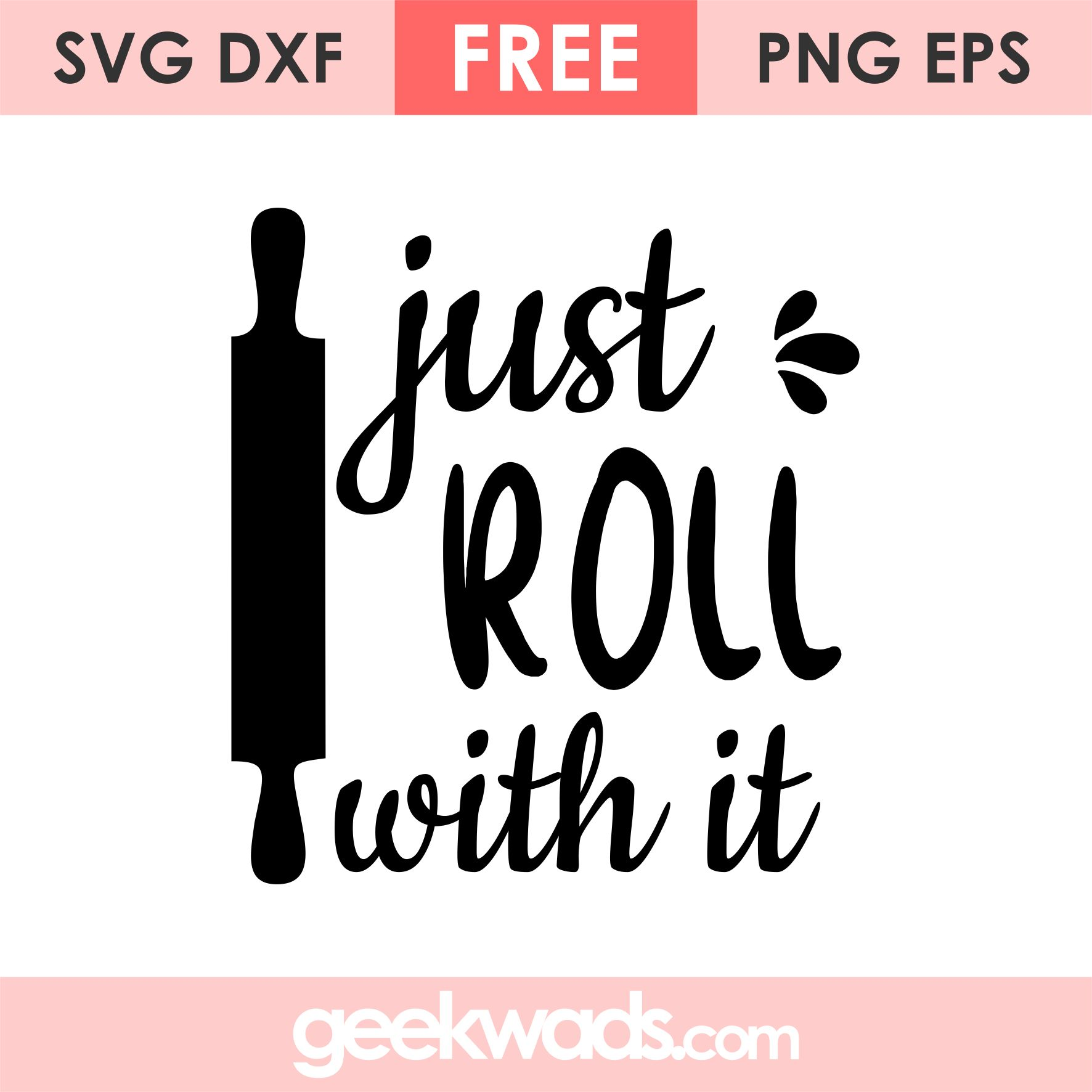 Just Roll With It svg