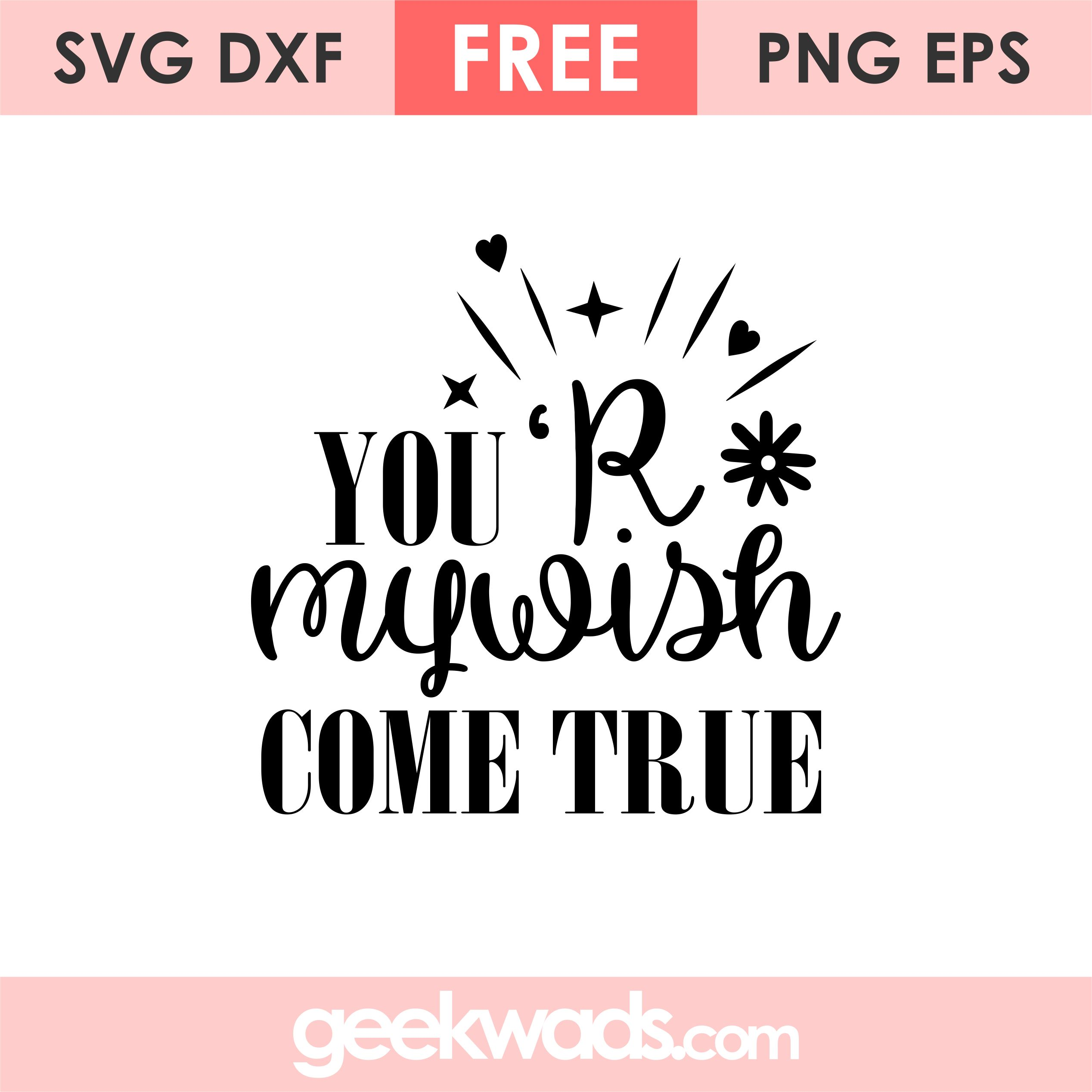 You'r My Wish Come True svg